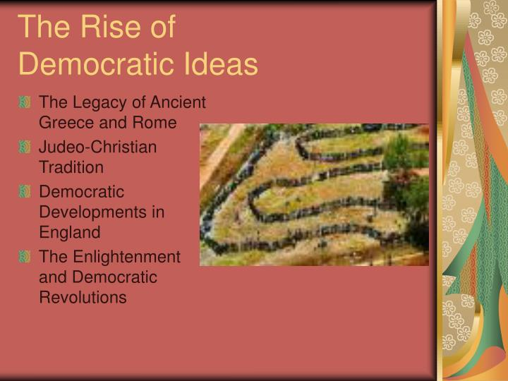 The rise of democratic ideas l.jpg