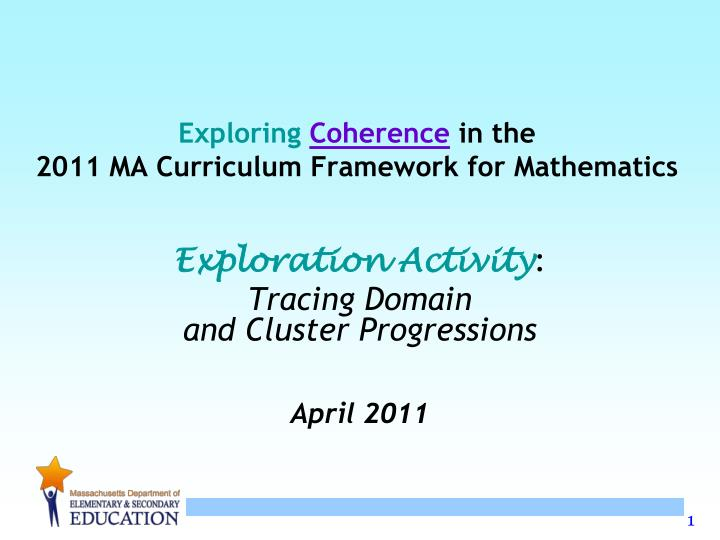 Exploring coherence in the 2011 ma curriculum framework for mathematics l.jpg