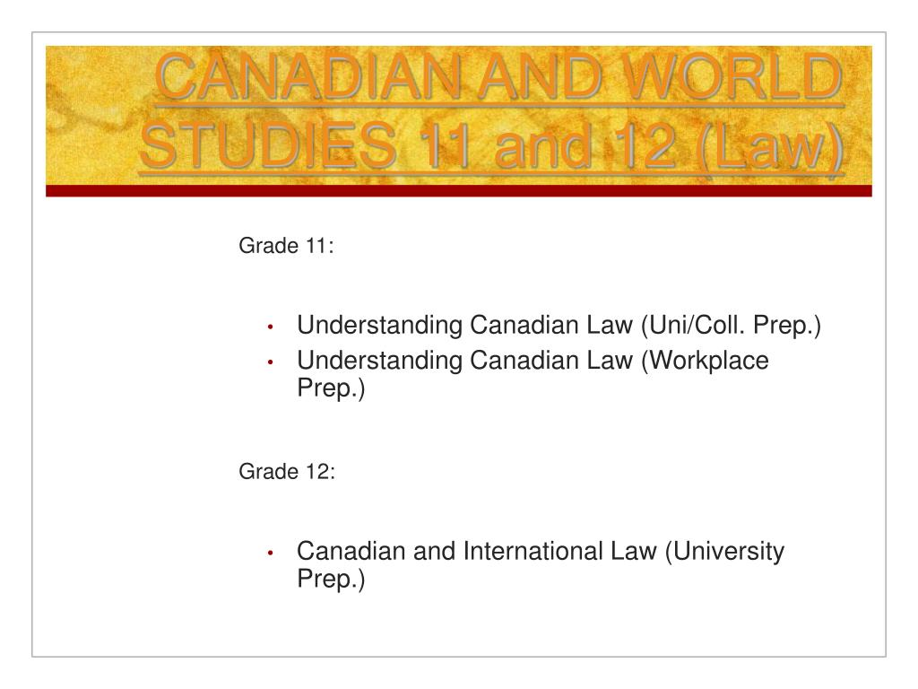 CANADIAN AND WORLD STUDIES 11 and 12 (Law)