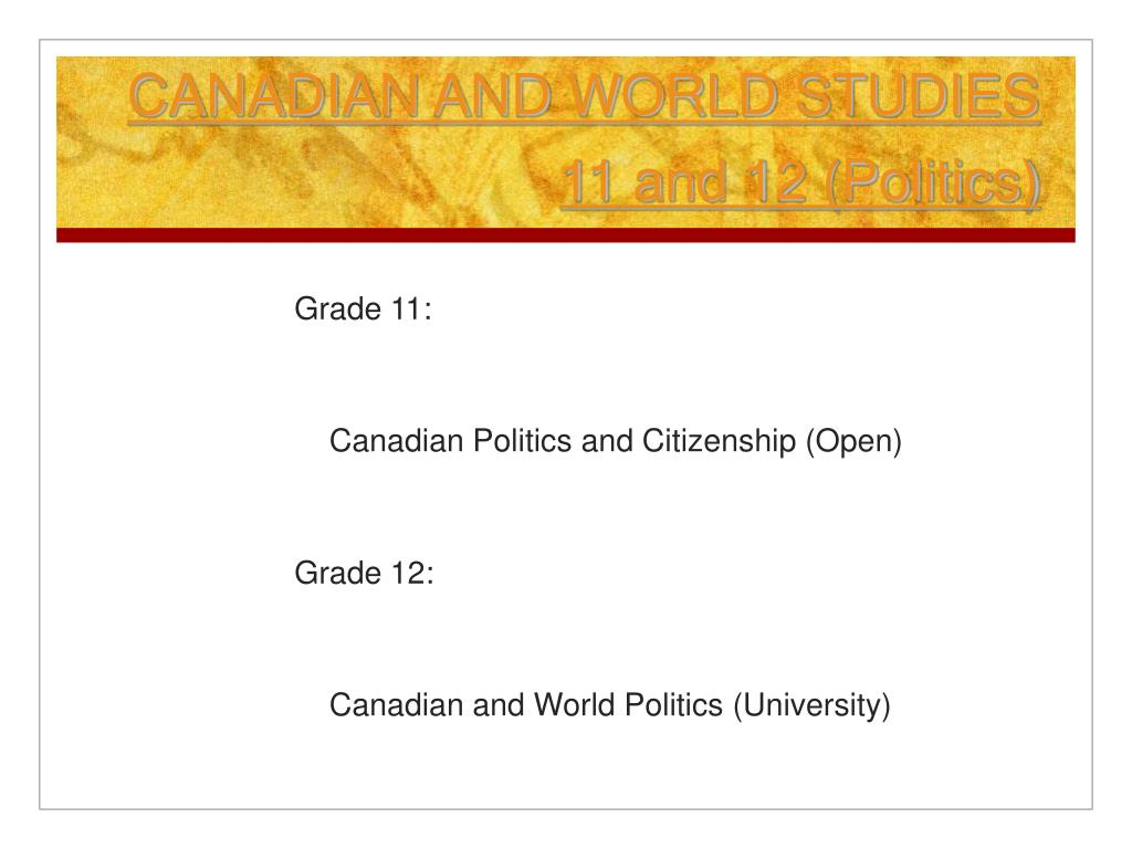 CANADIAN AND WORLD STUDIES 11 and 12 (Politics)