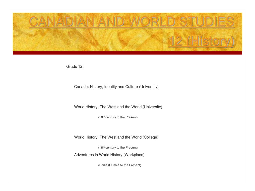 CANADIAN AND WORLD STUDIES 12 (History)