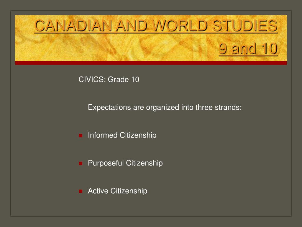 CANADIAN AND WORLD STUDIES  9 and 10