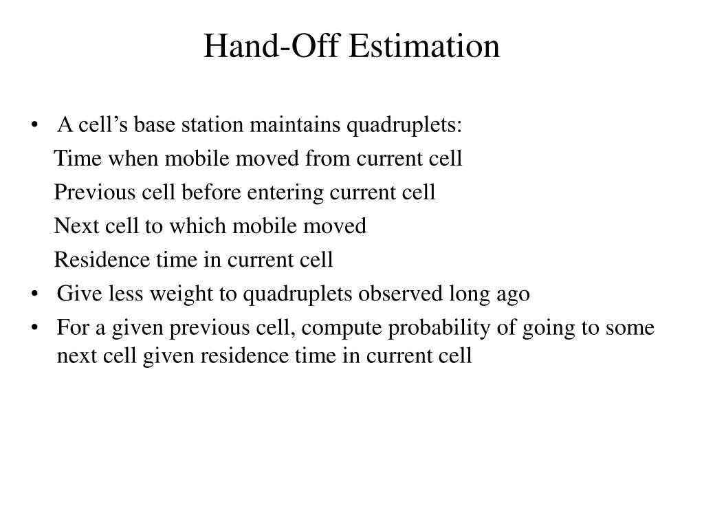 Hand-Off Estimation