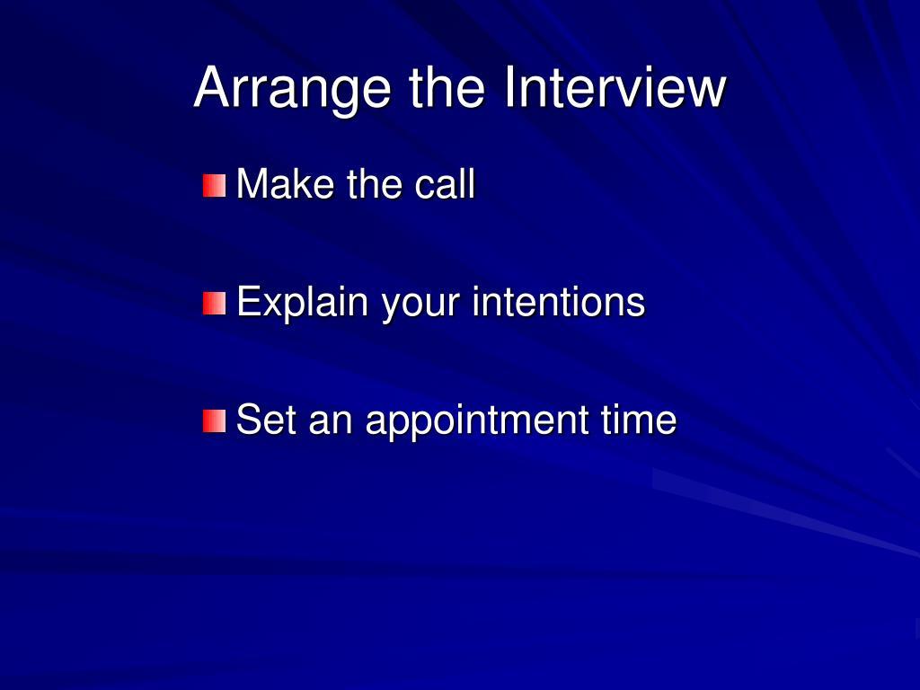 Arrange the Interview