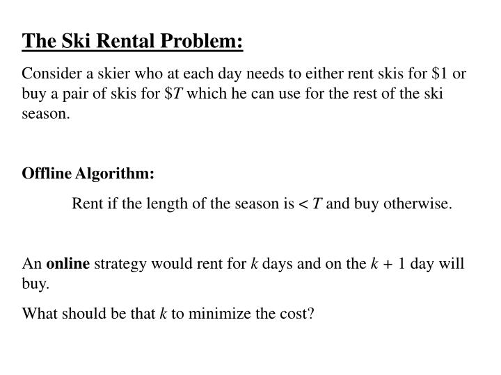 The Ski Rental Problem: