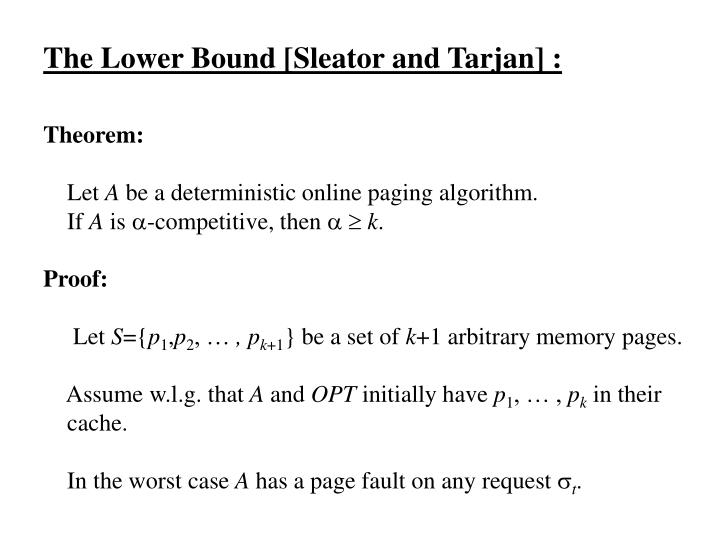 The Lower Bound [Sleator and Tarjan] :