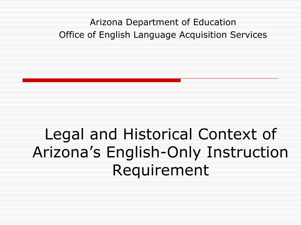 legal and historical context of arizona s english only instruction requirement