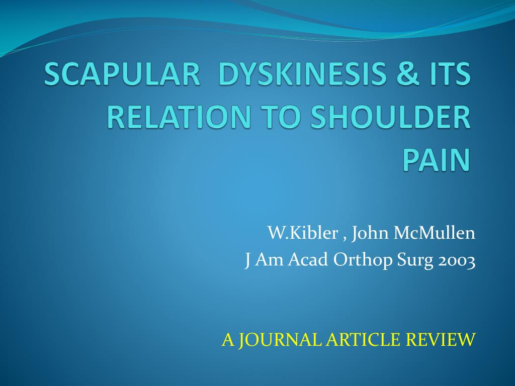 PPT - SCAPULAR DYSKINESIS & ITS RELATION TO SHOULDER PAIN ...
