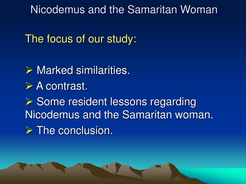 Nicodemus and the Samaritan Woman