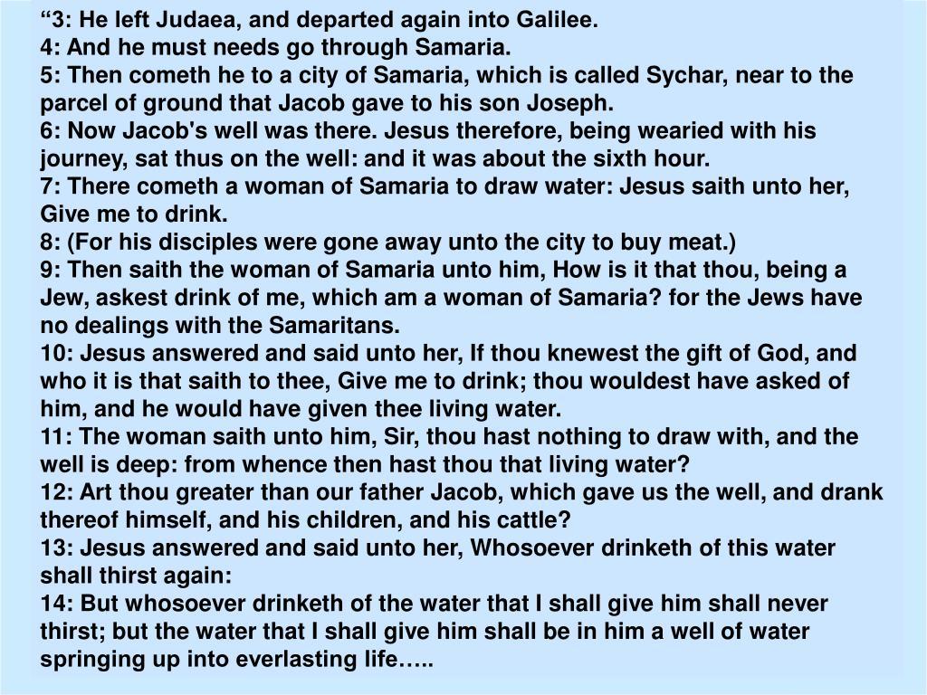 """3: He left Judaea, and departed again into Galilee."