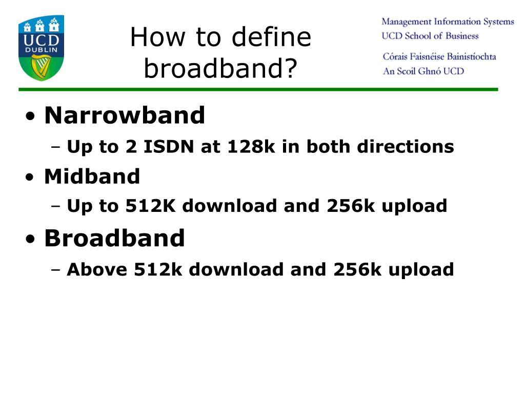 How to define broadband?