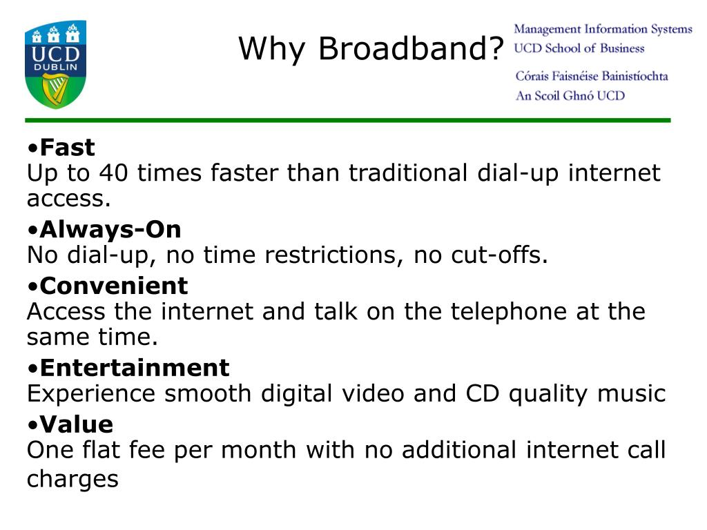 Why Broadband?