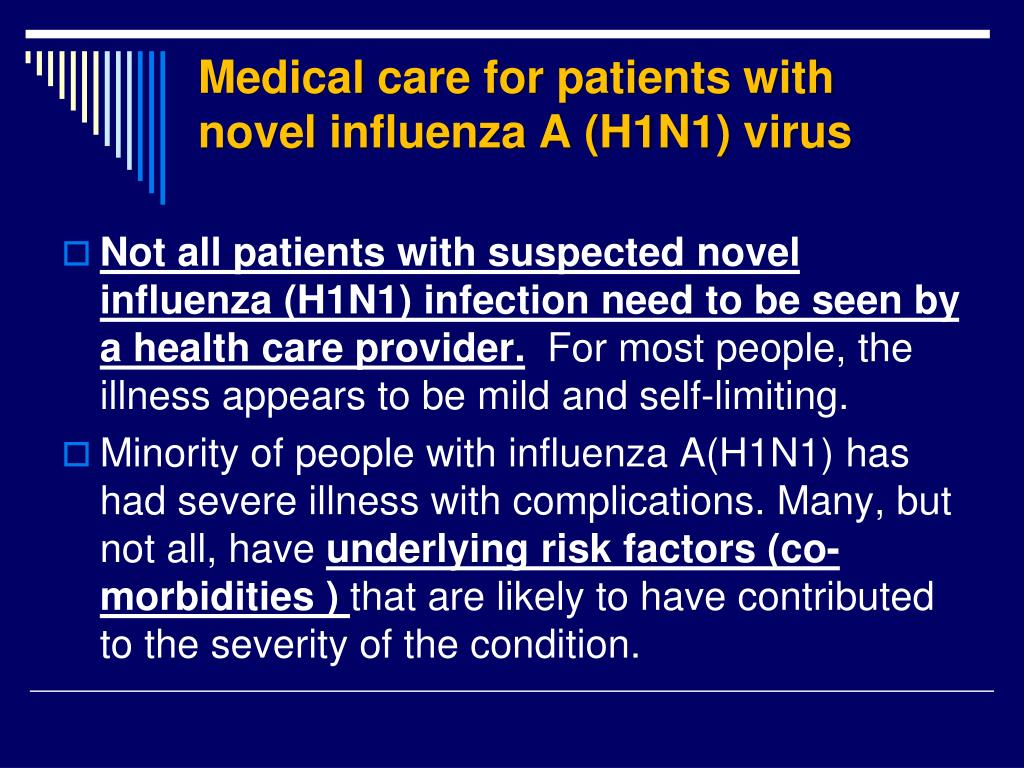 Medical care for patients with novel influenza A (H1N1) virus