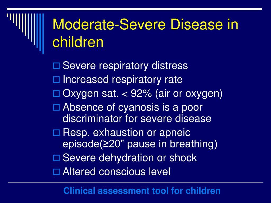 Moderate-Severe Disease in children