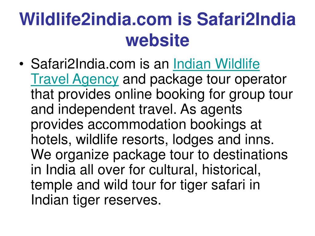 Wildlife2india.com is Safari2India website