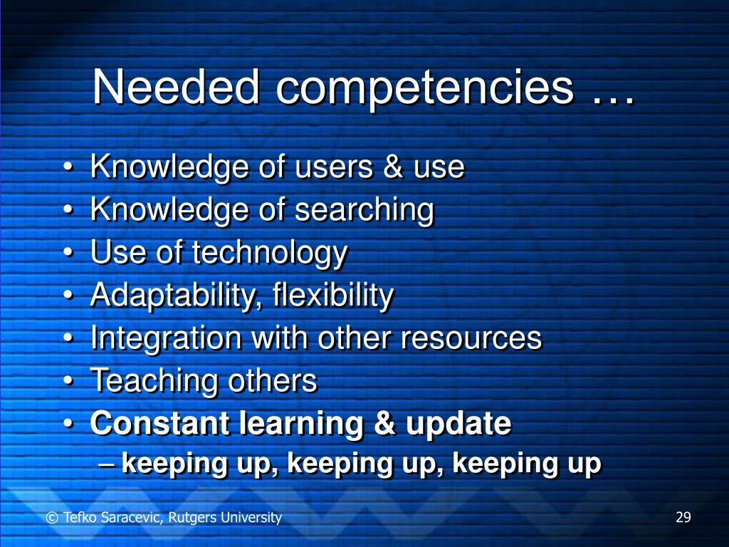 Needed competencies …