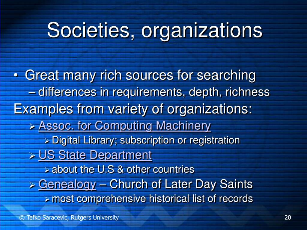 Societies, organizations