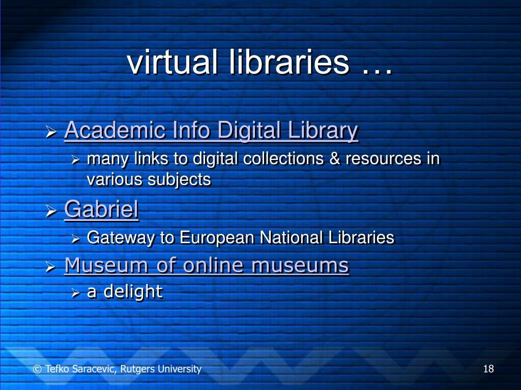 virtual libraries …