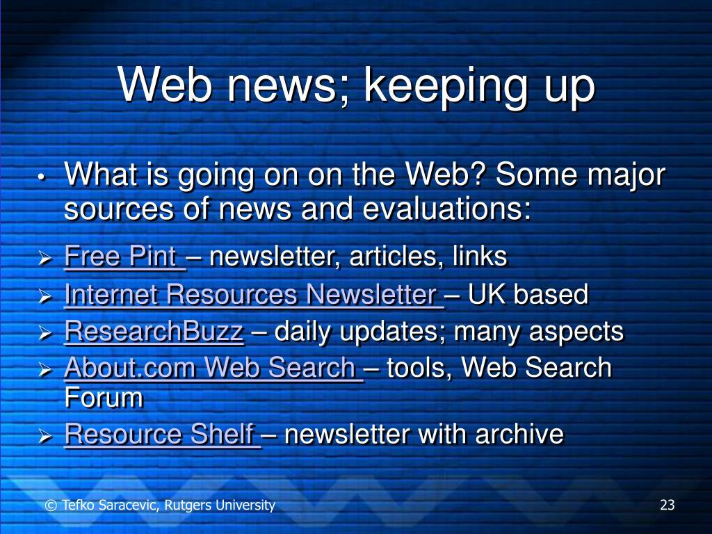 Web news; keeping up