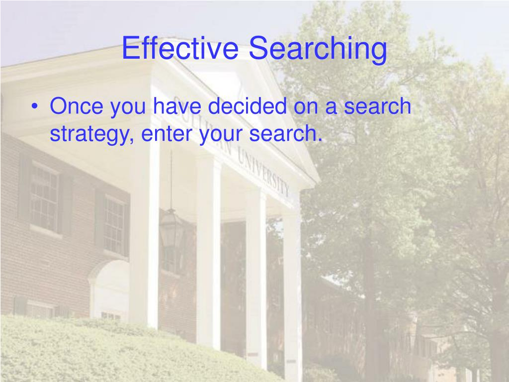 Effective Searching