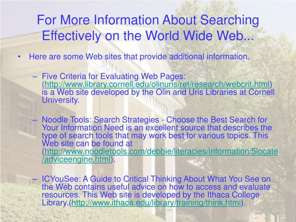 For More Information About Searching Effectively on the World Wide Web...