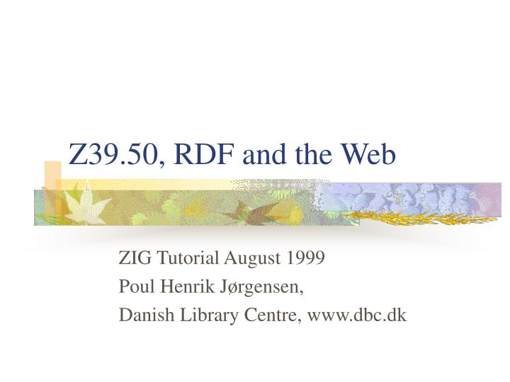 Z39 50 rdf and the web l.jpg