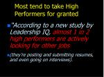 most tend to take high performers for granted