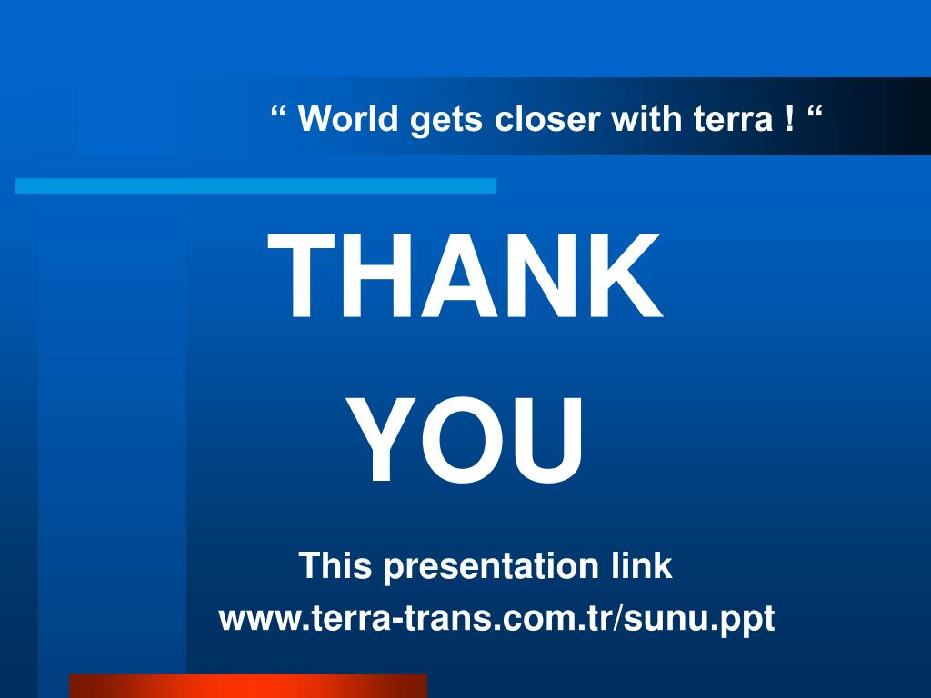 """ World gets closer with terra ! """
