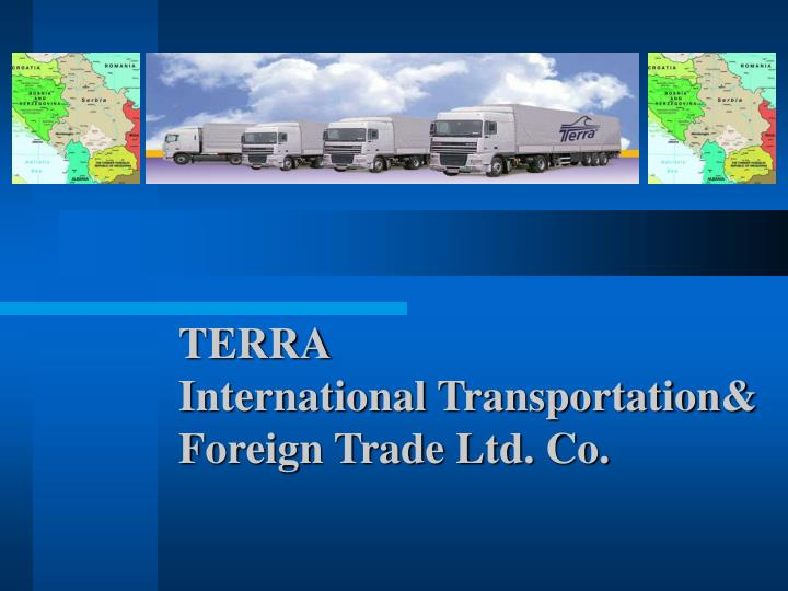 Terra international transportation foreign trade ltd co