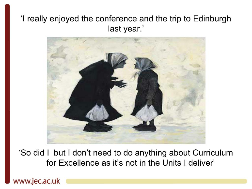 'I really enjoyed the conference and the trip to Edinburgh last year.'