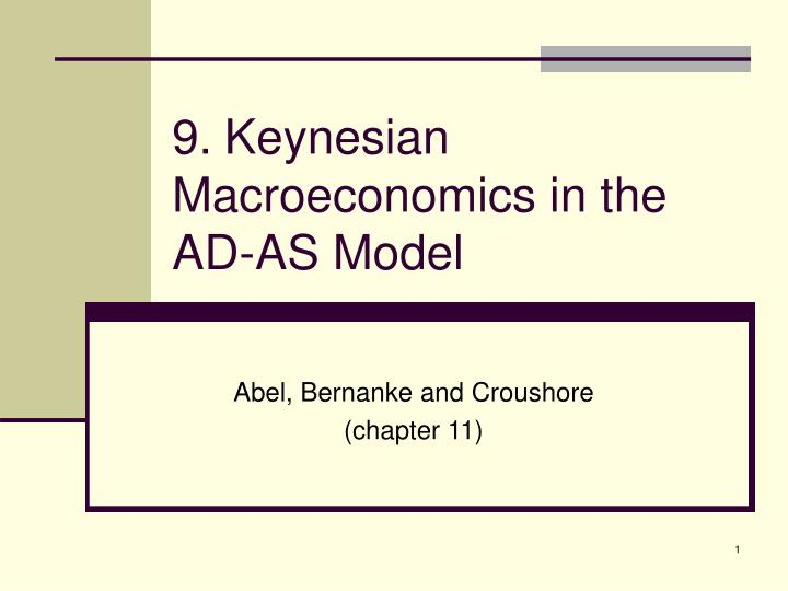 9 keynesian macroeconomics in the ad as model l.jpg