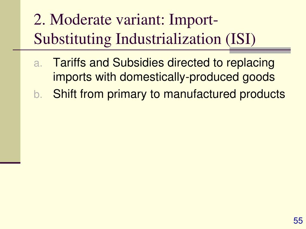 2. Moderate variant: Import-Substituting Industrialization (ISI)