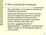 3 post colonial development