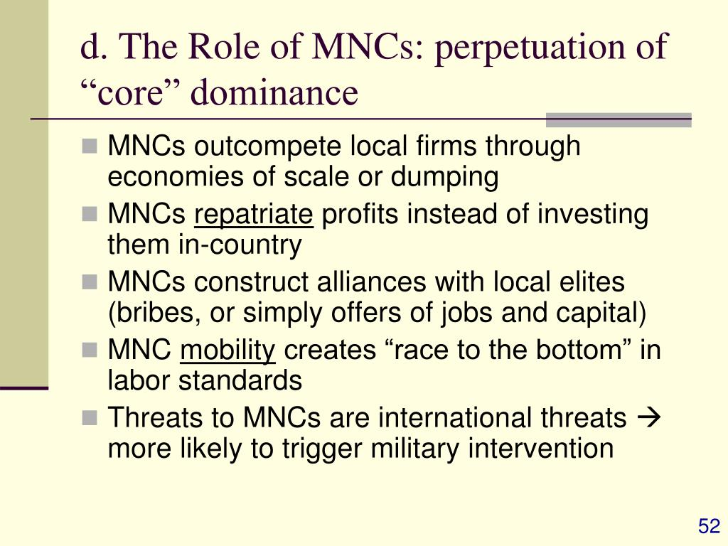 """d. The Role of MNCs: perpetuation of """"core"""" dominance"""
