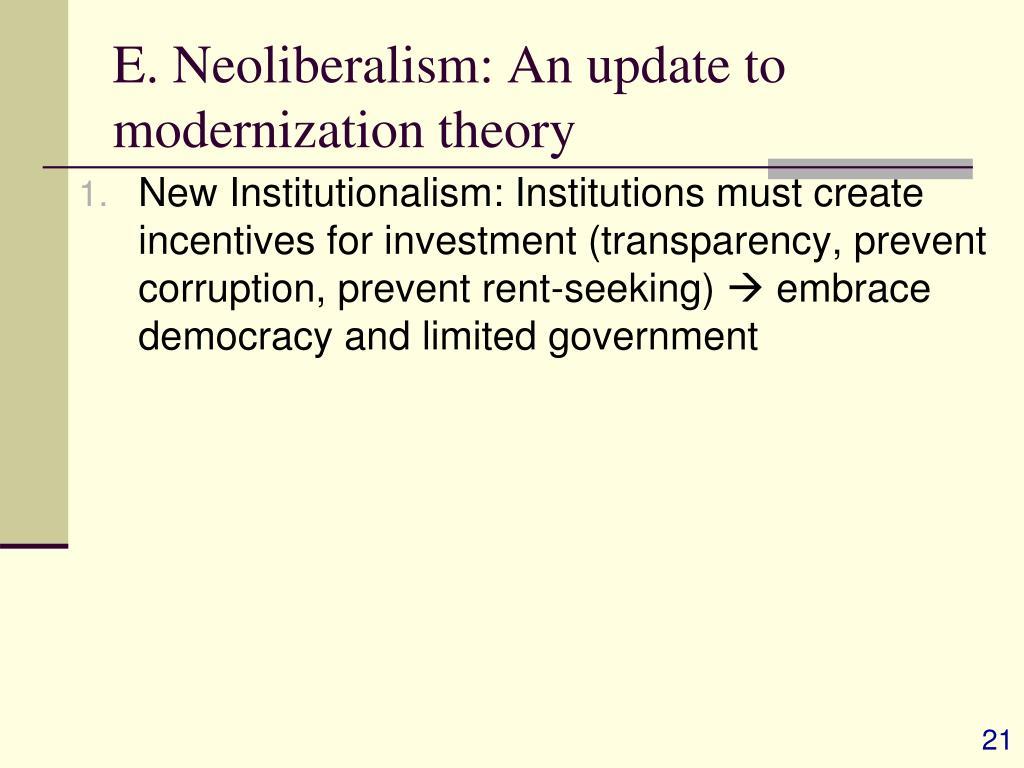 E. Neoliberalism: An update to modernization theory