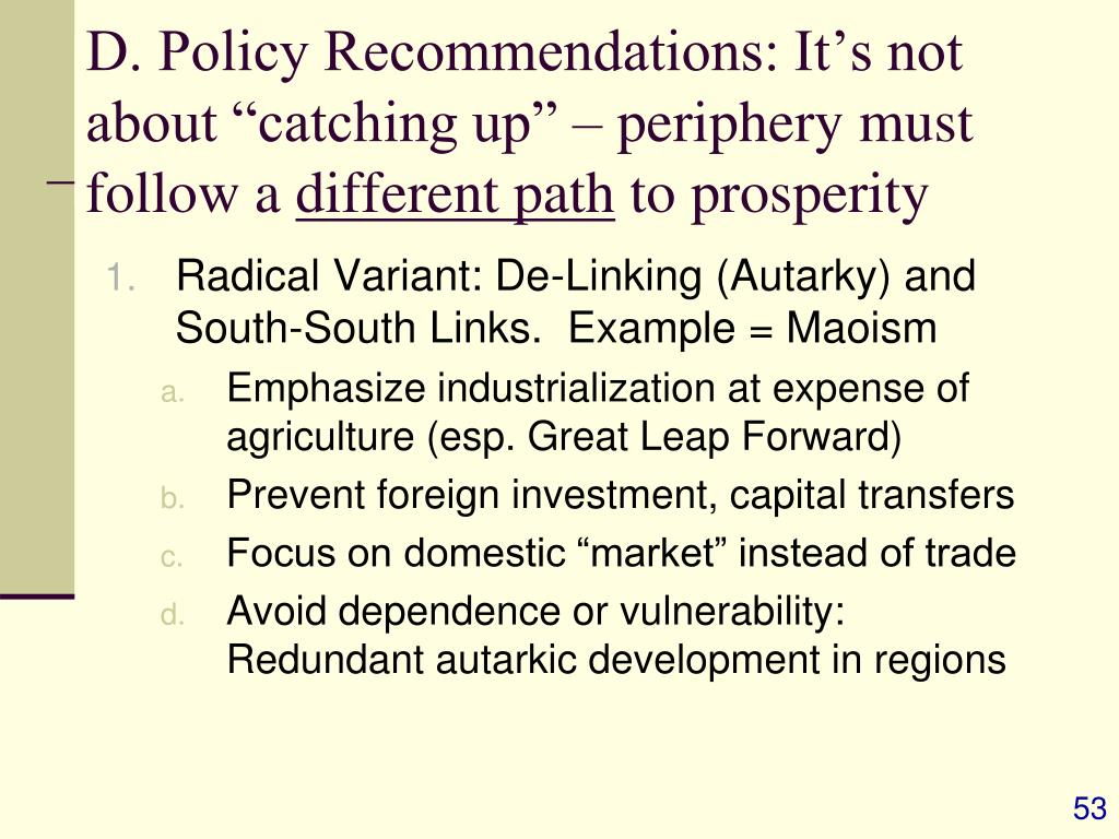 """D. Policy Recommendations: It's not about """"catching up"""" – periphery must follow a"""