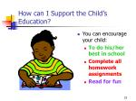 how can i support the child s education