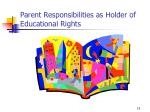 parent responsibilities as holder of educational rights