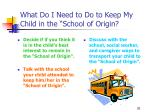 what do i need to do to keep my child in the school of origin