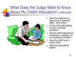 what does the judge want to know about my child s education continued