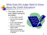 what does the judge want to know about my child s education