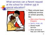 what services can a parent request at the school for children not in special education