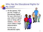 who has the educational rights for my child