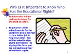why is it important to know who has the educational rights