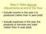 step 2 make accrual adjustments at end of the year