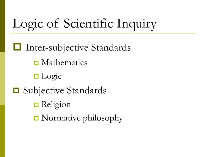 Logic of scientific inquiry