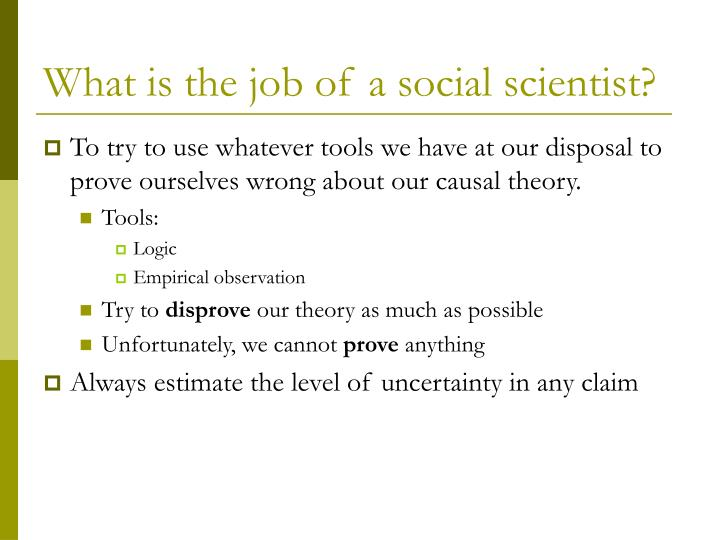 What is the job of a social scientist