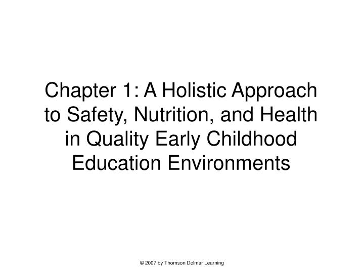 Chapter 1: A Holistic Approach to Safety, Nutrition, and Health in Quality Early Childhood Education...