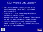faq where is dhs located