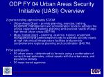 odp fy 04 urban areas security initiative uasi overview